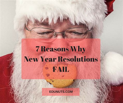 new year why 7 reasons why new year resolutions fail edunuts edge