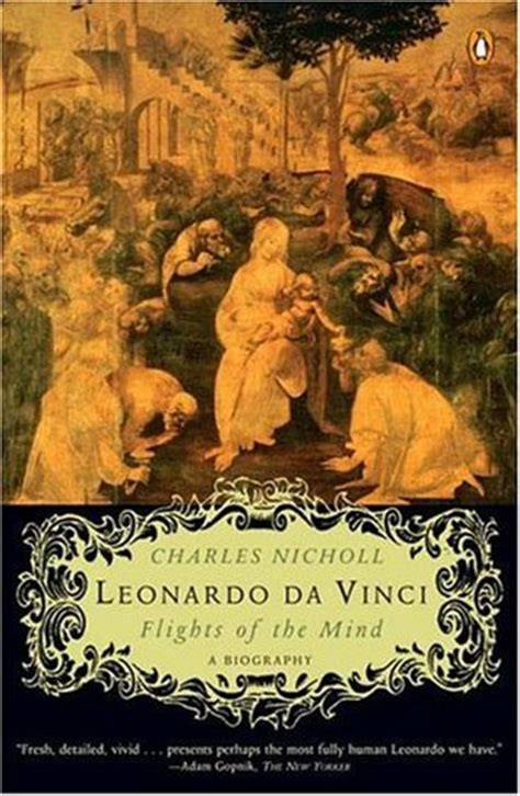 good leonardo da vinci biography leonardo da vinci flights of the mind by charles nicholl