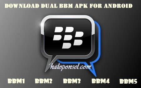 dual full version mod apk download dual bbm apk for android new version haloponsel com