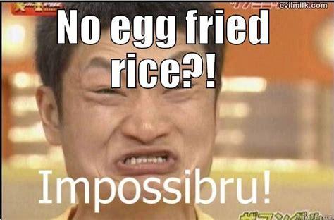 Fried Memes - no egg fried rice quickmeme