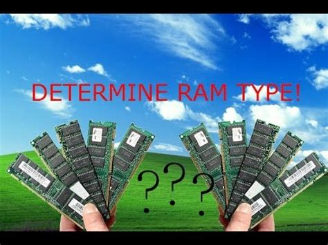 how to find the ram type how to find out what type of ram you