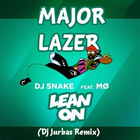 download mp3 dj snake lean on remix major lazer feat dj snake mo lean on dj jurbas radio