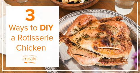 diy rotisserie chicken once a month meals
