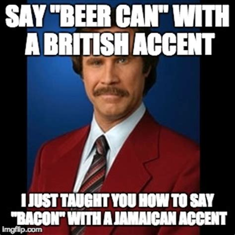 Accent Meme - anchorman imgflip