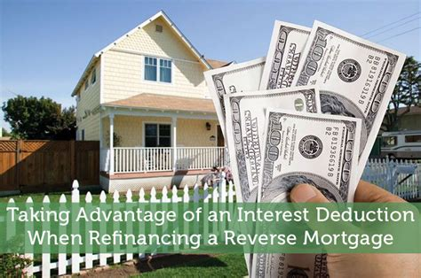 buying a house that has a reverse mortgage taking advantage of an interest deduction when refinancing a reverse mortgage modest