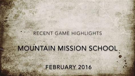 februrary mountain mission school basketball highlights youtube