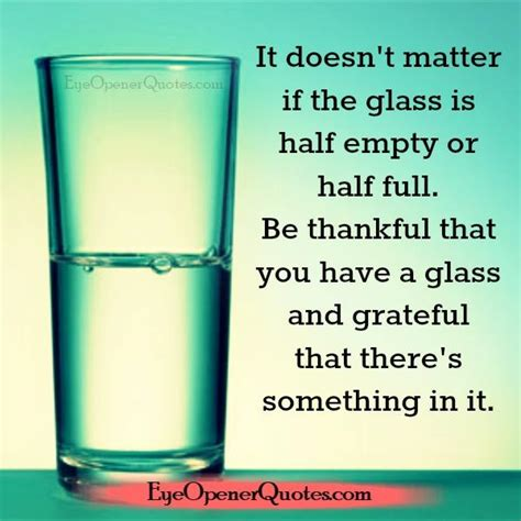 s glass half books if the glass is half empty or half eye opener quotes