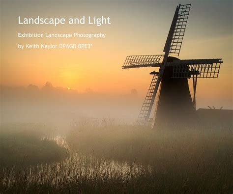 the landscape lighting book landscape and light by keith naylor afiap dpagb bpe3 photography blurb books