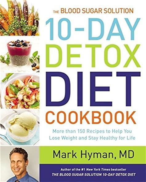 10 Day Detox Foods by The Blood Sugar Solution 10 Day Detox Diet Delicious