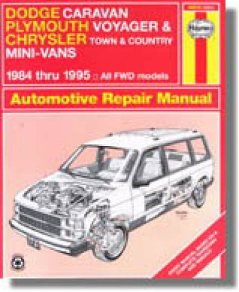 car maintenance manuals 2008 dodge caravan user handbook haynes dodge caravan plymouth voyager chrysler town country mini vans 1984 1995 auto repair manual