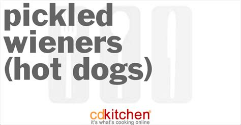 pickled dogs pickled wieners dogs recipe 889 from cdkitchen