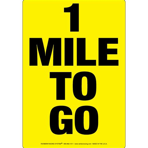 To 1 Mile by Permafiber 174 Sign 1 Mile To Go Rainbow Racing Systems