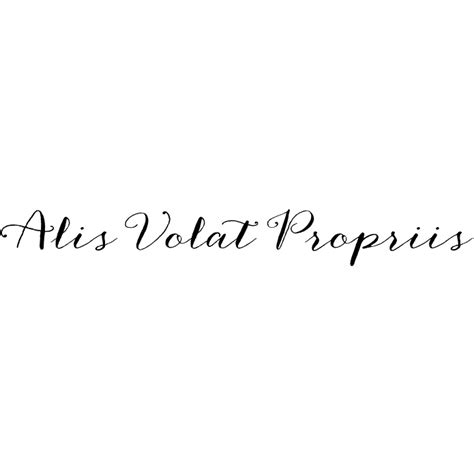 tattoo quotes alis volat propriis alis volat propriis google search tattoos with