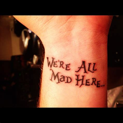 we re all mad here tattoos we re all mad here if i were to get a this