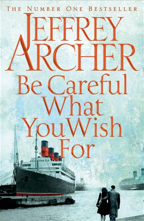Jeffrey Archer Be Careful What You Wish For Buku Import quot be careful what you wish for quot by jeffrey archer the clifton chronicles 4 a lot of pages