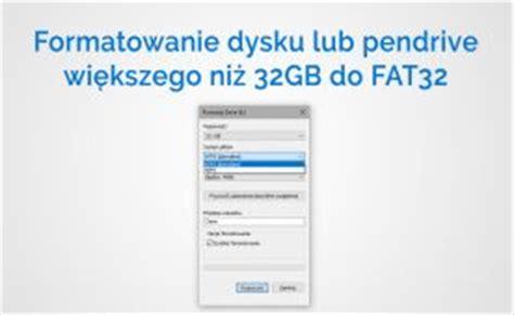 format pendrive z fat32 na ntfs jak sformatować dysk lub pendrive większy niż 32gb na fat32