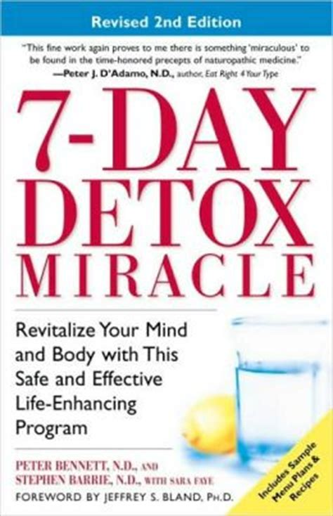 Safe Home Detox From by 7 Day Detox Miracle Revitalize Your Mind And With