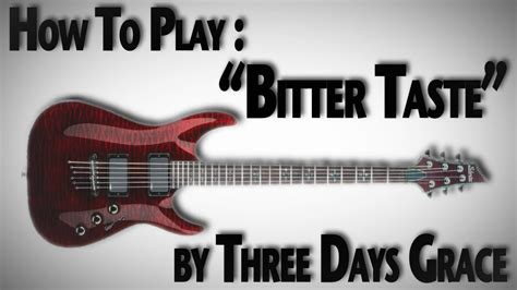 bitter taste three days grace how to play quot bitter taste quot by three days grace youtube