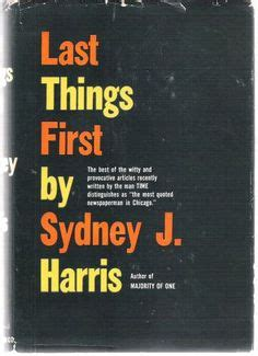 biography of sydney j harris 1000 images about sydney j harris quotes on pinterest