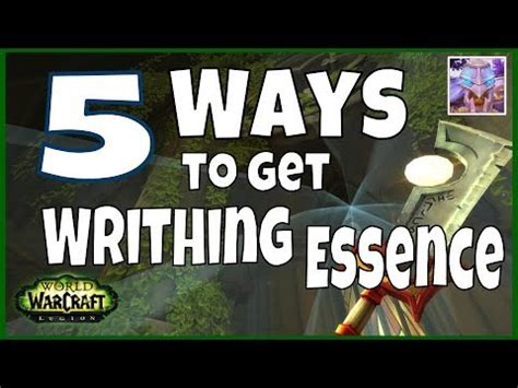 7 Free Ways To Wow Him by The 5 Ways To Get Writhing Essence In 7 2 5 Wow Legion