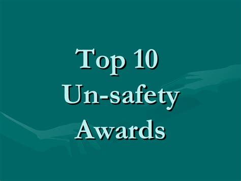 10 Great And At The Awards by Top 10 Un Safety Awards