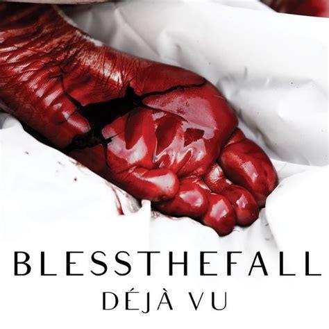 Deja Vu Release Date by Deja Vu Single Blessthefall Free Mp3