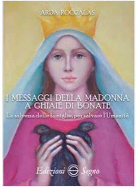 ghiaie di bonate madonna i messaggi della madonna a ghiaie di bonate roccalas