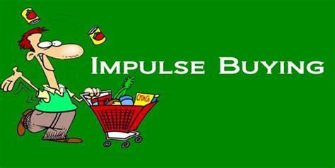 impulse buying house impulsebuying what is impulse buying