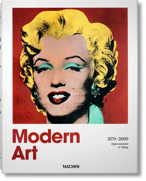 modern art 1870 2000 impressionism to today taschen books