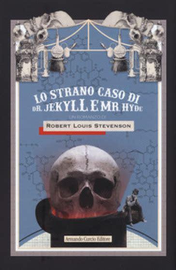 lo strano caso di dottor jekyll e mister hide robert