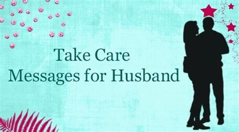 for husband message take care messages for husband