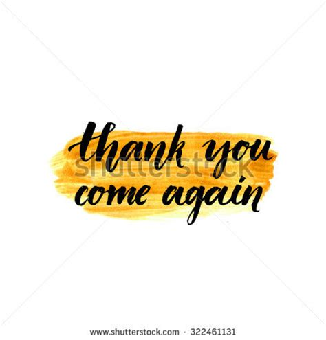 Came Again by Thank You Come Again Calligraphy Phrase Stock Vector