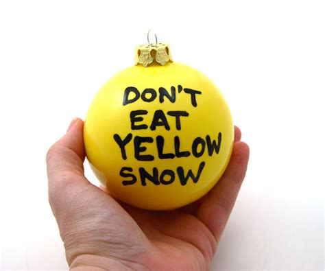 funny christmas ornament don t eat yellow snow 10 00