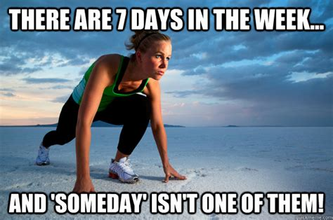 Fitness Meme - 7 days fitness memes quickmeme