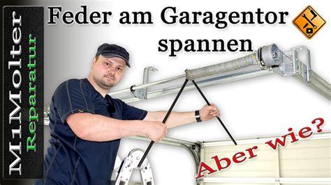 Garagentor Feder Wechseln by Federn Beim Garagentor Spannen Sektionaltor M1molter