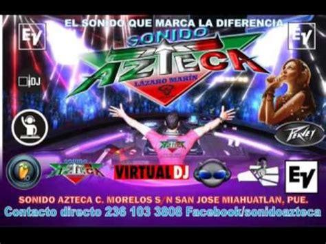 imagenes sonido azteca cumbias mix 3 sonido azteca youtube