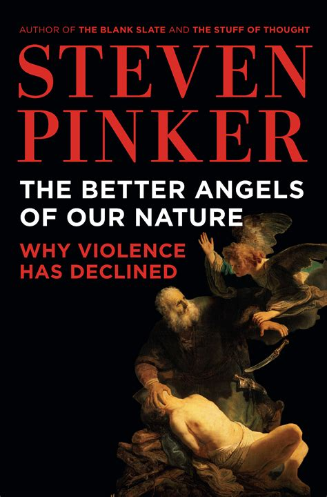 the better angels of our nature steven pinker is violence declining compassionate spirit