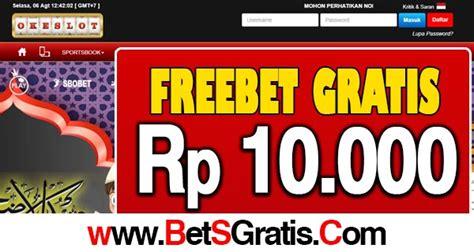 okeslot freebet gratis rp   deposit bet gratis