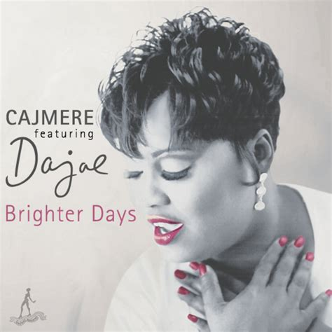 brighter days house music cajmere feat dajae brighter days 171 electrobuzz