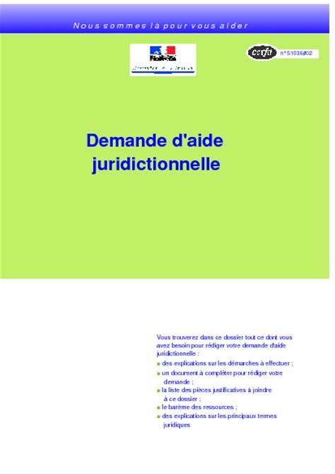 Modèle De Lettre De Demande D Aide Juridictionnelle Notice Relative 224 La Demande D Aide Juridictionnelle Formulaire Cerfa Documentissime