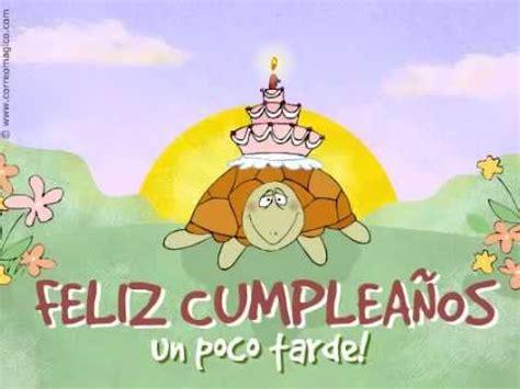 imagenes feliz cumpleaños atrasado tarjeta virtual de cumplea 241 os atrasado youtube