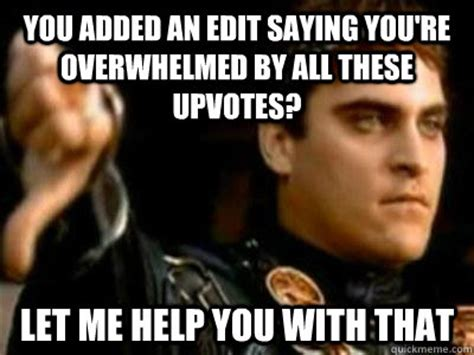 Editable Memes - edit omg all these upvotes adviceanimals