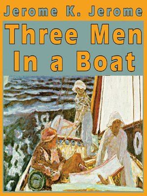 three men in a boat story 59 three men in a boat by jerome k jerome