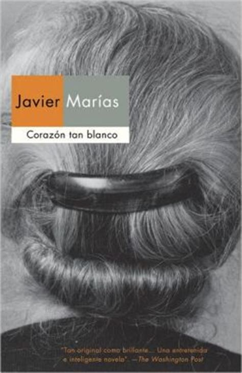 corazon tan blanco by javier marias 9780307951380 paperback barnes noble