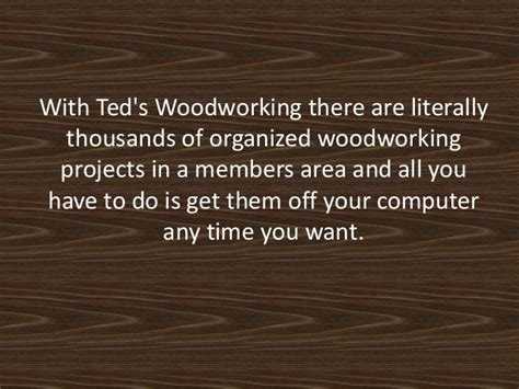 teds woodworking complaints teds woodworking reviews scam or not