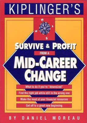 Mid Career Change Mba by Survive And Profit From A Mid Career Change Bizbooks Org