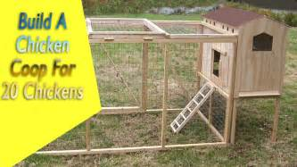 How To Make A House Plan how to build a chicken coop for 20 chickens build your