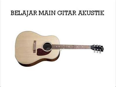 tutorial belajar main gitar bagi pemula belajar main gitar akustik secara otodidak menyenangkan