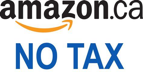 amazon tax no taxes storewide on amazon ca hot canadian freebies