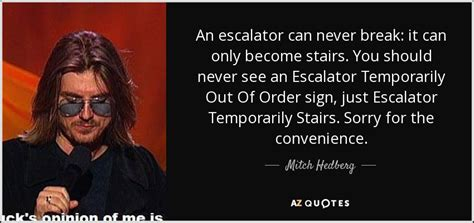 best mitch hedberg quotes mitch hedberg quote an escalator can never it can